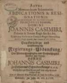 Actus memorandarum solennitatum abdicationis et resignationis serenissimi et potentissimi principis et domini, domini Joannis..