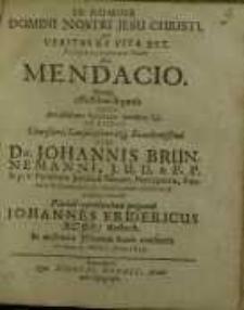 In Nomine Domini Nostri Jesu Christi, Qui Veritas Et Vita Est. Dissertationem Hanc De Mendacio...