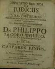 Disputatio juridica, De judiciis quam D.O.M. Fortunante...