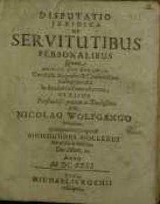 Disputatio juridica, De servitutibus personalibus...
