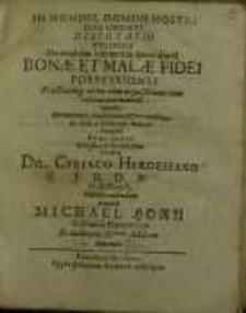 In nomine domini nostril Jesu Christi disputatio juridical de multum solemni & quot ... Bonae et Malae fidei possessionis...