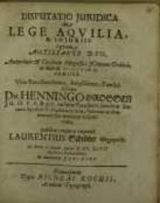 Disputatio juridica, De lege aquilia & in juriis...