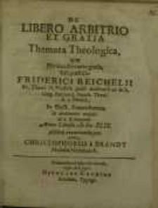 De libero Arbitrio et Gratia, themata theologica, quae...