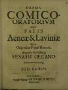 Drama comico oratiorium, super fatis Aeneae & Laviniae hoc est...
