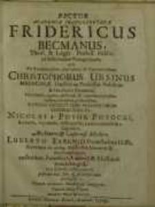 Rector Academiae Francofurtanae Fridericus Becmanus [...] ad festivitatem panegyricam, qua [...] Christophorus Ursinus…