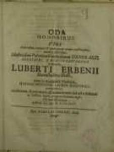 Oda honoribus viri Nobilissimi [...] Polonicor[um] exercituum Generalis, Archiatri et medici castrensis ordinarii, Luberti...