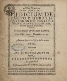 Actus Oratorius ex ... Iudicium de facto P. Horatii, qui sororem ...