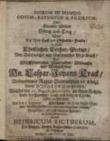 Piorum in mundo odium, refugium & auxilium, oder Frommer Christen Schutz und Trutz...