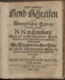 Christ-bescheidenes Send-Schreiben, eines evangelischen Lehrers an seinen Freund N. N. in Hamburg...