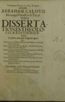 Dissertationes theologicae rostochienses, in quibus praecipue diligentur agitur de usu terminorum essentiae & personae...