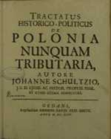 Tractatus historico-politicus de Polonia nunquam tributaria