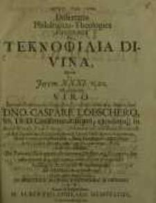 Dissertatio Philologico-Theologica Solennis De Teknophilia Divina...