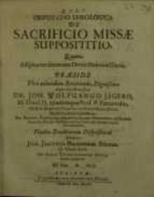 Disputatio theologica, De sacrificio Missae supposititio, quam...