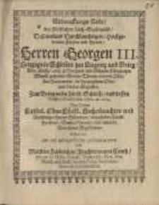 Abdanckungs-Rede, bey Fürstlichem Leich-Begängnüß, Deß ... Herren Georgen III...
