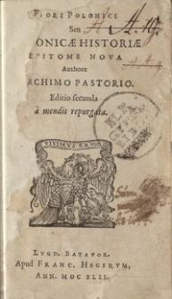 Flori Polonici Seu Polonicæ Historiæ Epitome Nova. Wyd. 2 popr.