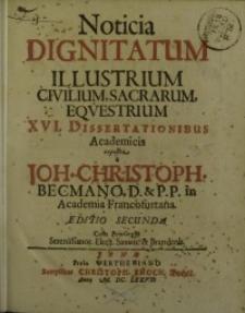 Noticia Dignitatum Illustrium Civilium, Sacrarum, Equestrium : XVI. Dissertationibus Academicis