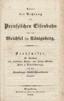 Ueber die Richtung der Preußischen Eisenbahn von der Weichsel bis Koenigsberg