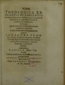 Theologica explicatio et resolutio primorum quatuor versuum ...