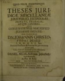 Quod felix faustumque sit! : Theses juridicae miscellaneae juris publici ... praesidio Johannis Christophori Boltz ...