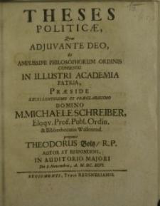 Theses politicae, quas adjuvante deo et amplissimi philosophorum ordinis ...