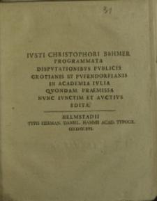 Programmata Disputationibus Publicis Grotianis Et Pufendorfianis In Academia Iulia Quondam Praemissa Nunc Iunctim ...
