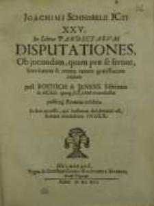 XXV in libros pandectarum disputationes, ob jucundam, quam prae se ferunt, brevitatem & rerum tamen ...