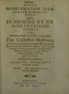 Decas problematum illustrium theologicorum, quam [...] sub praesiodio [...] publicae disquisitioni submittit Samuel Durnerus
