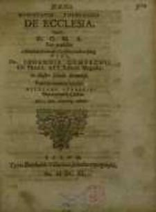 Disputatio theologica de ecclesia, quam D.O.M.A. sub praesidio ...Johannis Combachii...