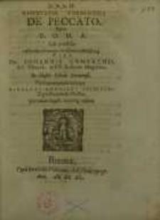 Disputatio theologica. De Peccato, quam D.O.M.A. sub praesidio ... Johannis Combachii...