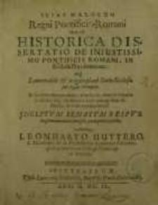 Ilias malorum Regni Pontificie-Romani, Hoc est Historica dissertatio de iniustissimo pontificis Romani, in Ecclesia Dei...
