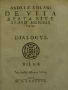 De Vita Beata Sive Summo Hominis Bono: Dialogus
