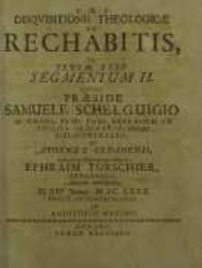Disquisitionis Theologicae De Rechabitis, Ex. Jerem. XXXV. Segmentum II ...