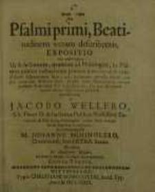 Seu Psalmi primi, Beatitudinem veram describentis, expositio ...