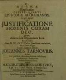 D.T.O.M.A. Explicatio capitis quarti epistolae ad Romanos in quo agitur de justificatione hominis coram deo ...