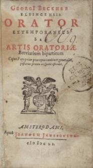 Orator Extemporanevs Siue Artis Oratoriæ Breuiarium Bipartitum...