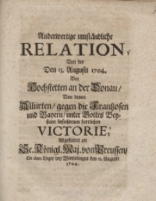 Anderwertige umständliche Relation, von der den 13. Augusti 1704...