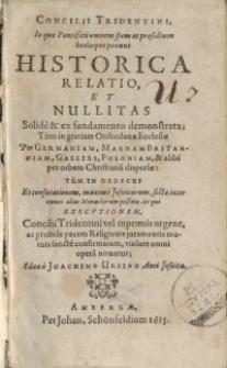 Concilii Tridentini, in quo Pontificii omnem spem ac praesidium hodieque ponunt historica relatio, et nullitas Solidè et...