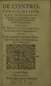 De controversiis quibusdam quae superiori tempore, circa quosdam Augustanae Confessionis articulos, motae & agitatae sunt...