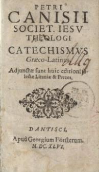 Catechismvs graeco-latinus, adjunctae sunt huic editioni selectae litaniae et preces