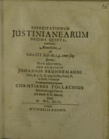 Exercitationum Justinianearum decima qvinta ...
