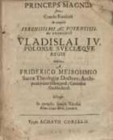 Princeps magnus sive...Vladislai IV...regis habita