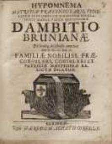 Hypomnema matronae praeconsularis...Dambitio-Brunianae...relictae dicatum