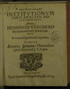 Imp. Justiniani institutionum juris analysis nova et succincta...
