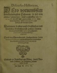 Discursus Historicus, Dero vornembsten denckwürdigsten Historien so sich von etlichen Jahren hero/ unnd namhafftig ...