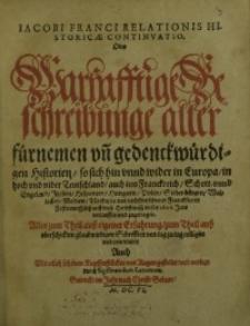 Relationis Historicae Continuatio, Oder Warhafftige Beschreibunge aller fürneme und gedenckwürdigen Historien ... [T.1].