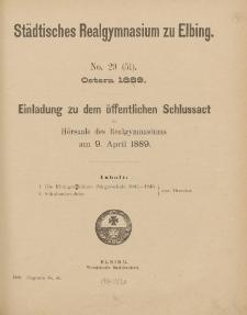 Städtisches Realgymnasium zu Elbing. No. 29 (51). Ostern 1889.