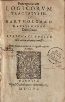 Praecognitorum Logicorum Tractatus III : Systemati Logico annis abhinc aliquot praemissi