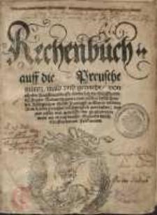 Rechenbuch auff die Preusche müntz, mass und gewicht, von allerley Kauffmanschafft, sonderlich die Schiffparts un Fracht...