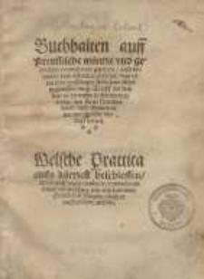 Buchhalten auff preussische Münze und gewichte, vormals nie gesehen, also behende und offenbar gesetzet, das es ein jder ...