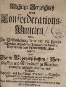 Richtige Verzeichniß derer Konfoederations Puncten, welche zu Vollenziehung derer mit der Krohn Schweden abgeredeten Tractaten